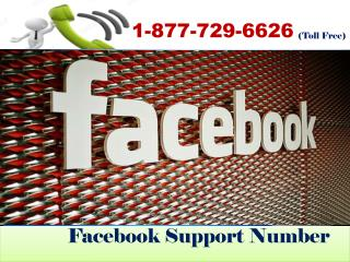 Facebook Live Chat issues Dial 1-877-729-6626 Facebook Support Number