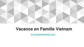 Vacance en Famille Vietnam | Voyage Sur Mesure au Vietnam