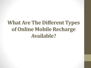 What Are The Different Types of Online Mobile Recharge Available?