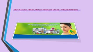 Best Natural Herbal Beauty Products Online :Parker Robinson