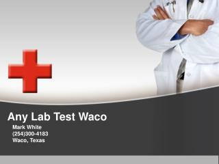Why Choose Any Lab Test Waco