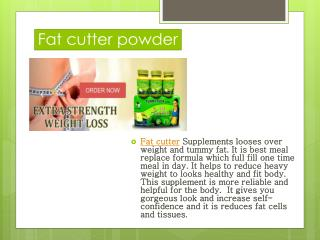 Fat cutter powder is the best transforming weight loss supplement.