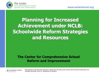 Planning for Increased Achievement under NCLB: Schoolwide Reform Strategies and Resources