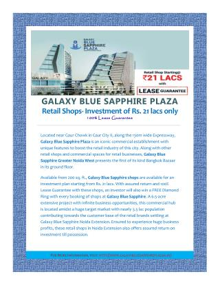GALAXY BLUE SAPPHIRE PLAZA Retail Shops- Investment of Rs 21 lacs only