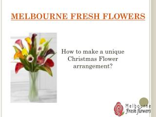 How to make a unique  christmas Flower arrangement