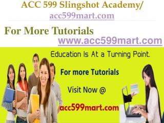 ACC 599  Slingshot Academy / acc599mart.com