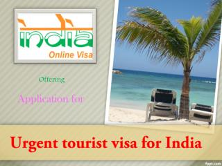 Apply Urgent tourist Visa for India at www.indiaonlinevisa.com