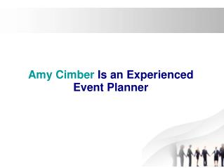 Amy Cimber Is an Experienced Event Planner