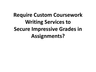 How Custom Coursework Writing Service is Important?