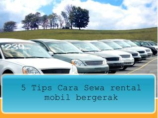 5 Tips Cara Sewa rental mobil bergerak