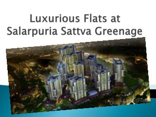 Modern Apartments at Salarpuria Sattva Greenage at Hosur Road