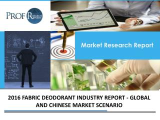 Fabric Deodorant Industry, 2011-2021 Market Research