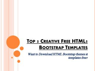 Top 5 Creative Free HTML5 Bootstrap Templates