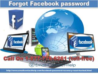 Forgot Facebook password recovers your lost account, simply call @ 1-877- 776-6261