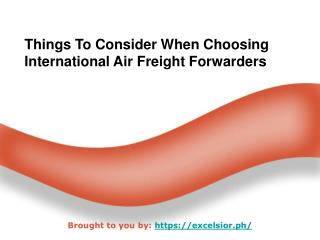 Things To Consider When Choosing International Air Freight Forwarders