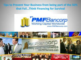 Tips to Prevent Your Business from being part of the 50% that Fail…Think Financing for Survival