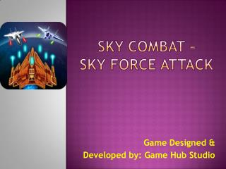 Sky Combat - Sky Force Attack