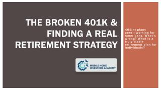 """The Broken 401k & Finding a Real Retirement Strategy	"""