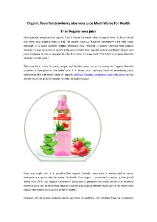 Organic flavorful strawberry aloe vera juice Much Worse For Health Than Regular vera juice