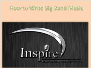 How to Write Big Band Music