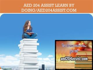 AED 204 ASSIST Learn by Doing/aed204assist.com