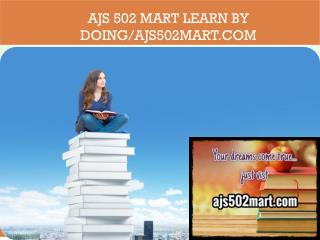 AJS 502 MART Learn by Doing/ajs502mart.com