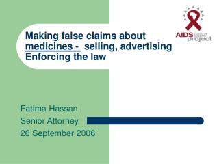 Making false claims about  medicines -  selling, advertising Enforcing the law