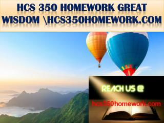 HCS 350 HOMEWORK GREAT WISDOM \hcs350homework.com