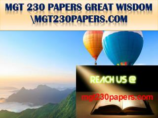 MGT 230 PAPERS GREAT WISDOM \mgt230papers.com