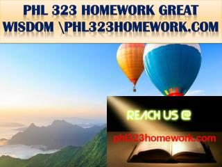 PHL 323 HOMEWORK GREAT WISDOM \phl323homework.com