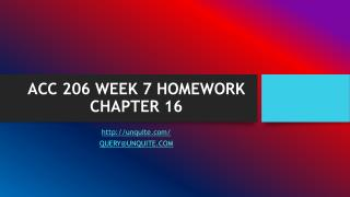 ACC 206 WEEK 7 HOMEWORK CHAPTER 16