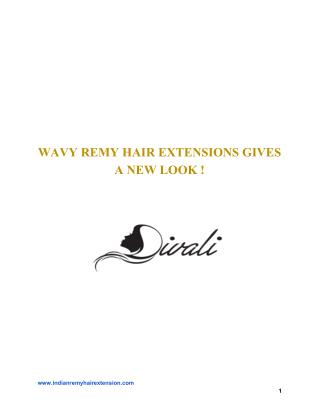 WAVY REMY HAIR EXTENSIONS GIVES A NEW LOOK !