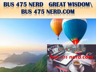 BUS 475 NERD   GREAT WISDOM\ bus 475 nerd.com