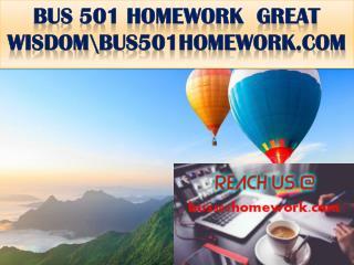 BUS 501 HOMEWORK  GREAT WISDOM\bus501homework.com
