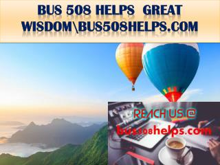 BUS 508 HELPS  GREAT WISDOM\bus508helps.com