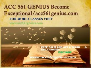 ACC 561 GENIUS Become Exceptional /acc561genius.com