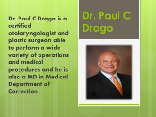 Dr. Paul C Drago The Best Otolaryngology Surgeon