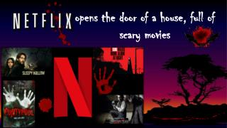 Netflix opens the door of a house, full of scary movies