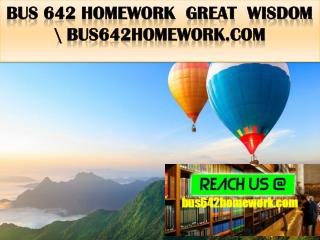 BUS 642 HOMEWORK  Great  Wisdom \ bus642homework.com