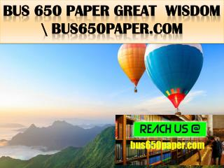 BUS 650 PAPER Great  Wisdom \ bus650paper.com