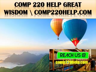COMP 220 HELP Great  Wisdom \ comp220help.com