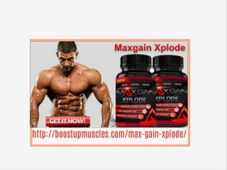 http://boostupmuscles.com/max-gain-xplode/