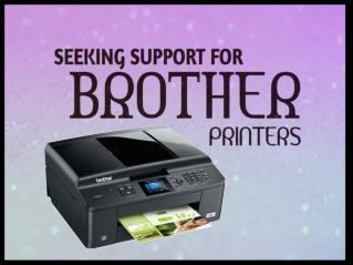 SEEKING SUPPORT FOR BROTHER PRINTERS 1-844-869-8467