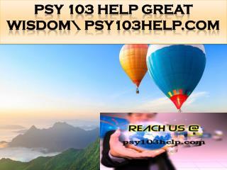 PSY 103 HELP Great Wisdom\ psy103help.com