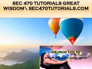 SEC 470 TUTORIALS Great Wisdom\ sec470tutorials.com