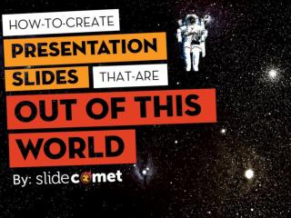 How To Create Presentation Slides That Are Out Of This World by @slidecomet @itseugenec @kaixinspeaking