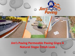 Jim's Paving Permeable Paving Gives A Natural Stone Finish Look