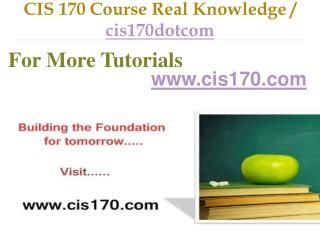 CIS 170 Course Real Tradition,Real Success / cis170dotcom