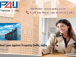 Best Loan against Property Delhi, India Call us at  91 9716377283