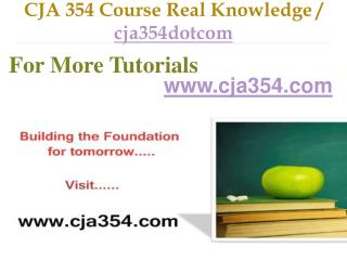 CJA 354 Course Real Tradition,Real Success / cja354dotcom
